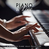 Piano in Love: A Romantic Piano Solo Collection by Various Artists