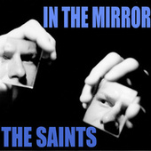 In The Mirror von The Saints
