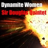 Dynamite Women von Sir Douglas Quintet