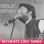 Arijit Singh - Ultimate Love Songs by Various Artists