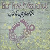Acappella by Brian Free & Assurance