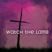 Watch The Lamb von Various Artists