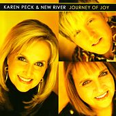 Journey of Joy by Karen Peck & New River