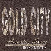 Amazing Grace A Hymn Collection by Gold City