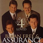 4 God So Loved by Brian Free & Assurance