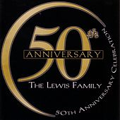 50th Anniversary Celebration by The Lewis Family
