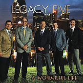 A Wonderful Life by Legacy Five