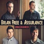 Unashamed by Brian Free & Assurance