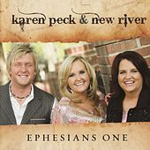 Ephesians One by Karen Peck & New River