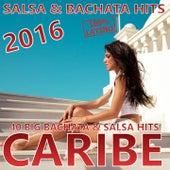 CARIBE 2016 (Bachata & Salsa Hits 2016) by Various Artists