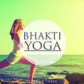 Bhakti Yoga, Vol. 3 (Finest Selection Of Chilled Melodic Beats) von Various Artists