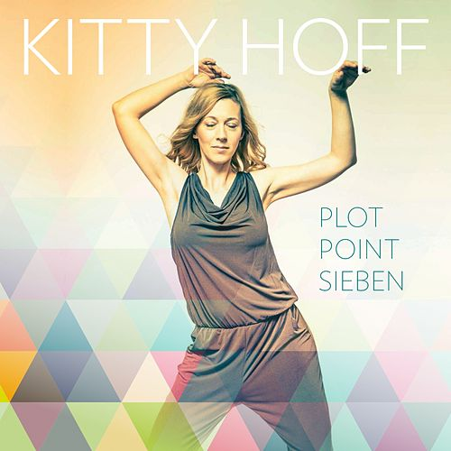 Plot Point Sieben by Kitty Hoff