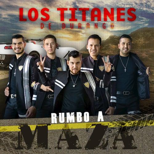 Rumbo a Maza by Los Titanes De Durango