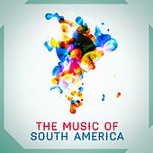 The Music of South America by Various Artists