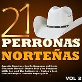 21 Perronas Norteñas, Vol. 2 by Various Artists
