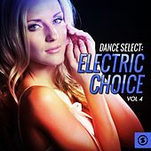 Dance Select: Electric Choice, Vol. 4 by Various Artists