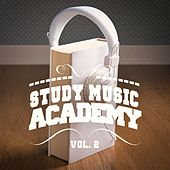 Study Music Academy, Vol. 2 (A Mix of Chill Out, Classical, Electro, Latin Music and Jazz to Help You Focus and Study) by Various Artists