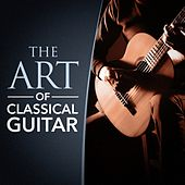 The Art of Classical Guitar by Various Artists