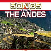 Songs from the Andes by Chacra Music