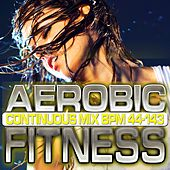 Aerobic Fitness: BPM 44 – 143 by Chacra Music