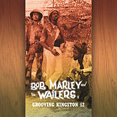 Grooving Kingston 12 by Bob Marley