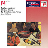 Latin American Guitar Music by Barrios and Ponce by John Williams