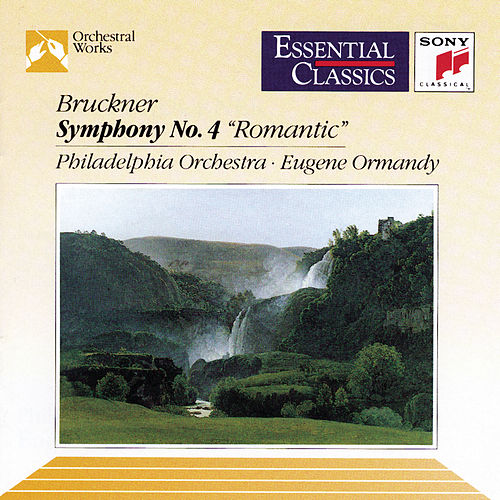 Bruckner: Symphony No. 4 in E-flat Major 'Romantic' by Philadelphia Orchestra