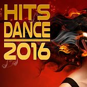Hits Dance 2016 by Various Artists