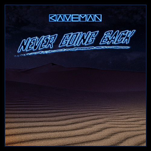 Never Going Back by Caveman