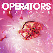 Blue Wave by Operators