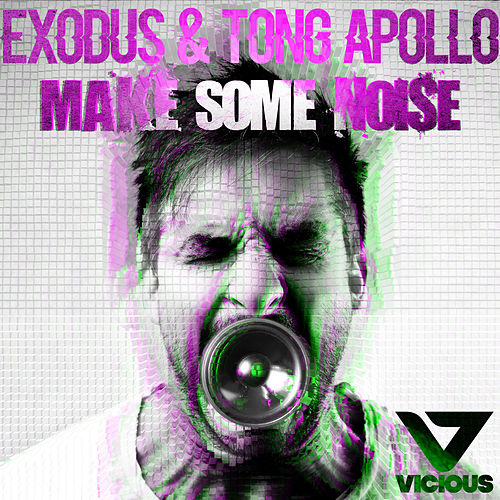 Make Some Noise by Exodus