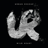 Wild Heart - EP by Urban Rescue