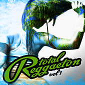 Reggaeton Total, Vol. 1 by Various Artists