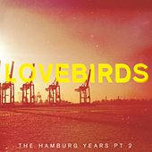 The Hamburg Years EP, Pt. 2 by Lovebirds
