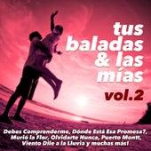 Tus Baladas y las Mias, Vol. 2 by Various Artists
