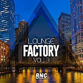 Lounge Factory Vol. 3 by Various Artists