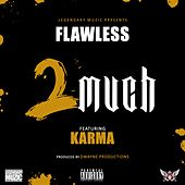 2 Much (feat. Karma) - Single by Flawless