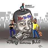Aba Blabla (feat. Bic & Gardy Girault) by J Perry