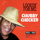 Lookin' for Me by Chubby Checker