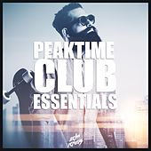 Peaktime Club Essentials by Various Artists