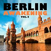 Berlin Awakening, Vol. 2 by Various Artists