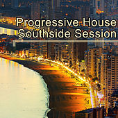 Progressive House Southside Session by Various Artists