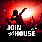 Join My House, Vol. 2 by Various Artists