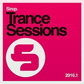 Sirup Trance Sessions 2016.1 von Various Artists