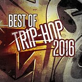 Best of Trip-Hop 2016 by Various Artists