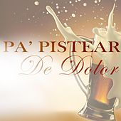 Pa' pistear De Dolor by Various Artists