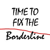 Time to Fix the Borderline by Skip Haynes