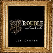 Trouble by Lee Carter