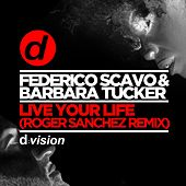 Live Your Life (Roger Sanchez Remix) by Federico Scavo