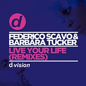 Live Your Life (Remixes) by Federico Scavo